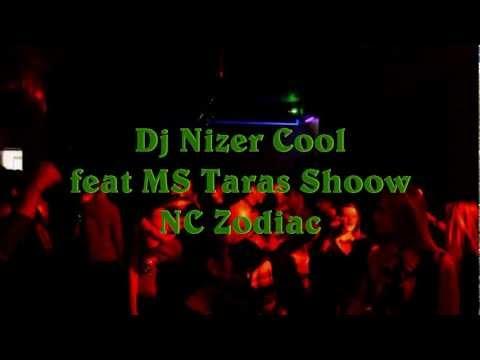 Dj Nizer Cool MC Taras Shoow NC Zodiac 09 02 2013