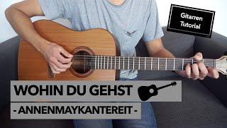 Wohin Du Gehst - AnnenMayKantereit // Gitarren Tutorial