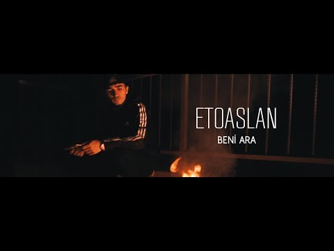 ETOASLAN - BENİ ARA (Official Video)