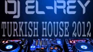 D.J.El-Rey Turkish House 2012 Türkce Megamix