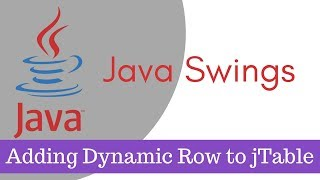 Java Tutorial[Java Swings] - Adding dynamic rows to jTable Part 12