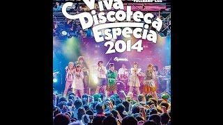「Viva Disocteca Especia 2014」DVD 全曲ダイジェスト! 12月14日O-EAS...