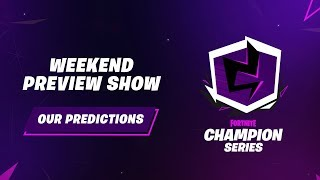 Fortnite Champion Series: Finals Weekend Preview Show
