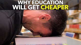 Why Education Will Get Cheaper