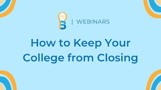 How To Keep Your College From Closing
