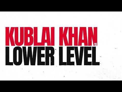 Kublai Khan TX - Lower Level Mp3