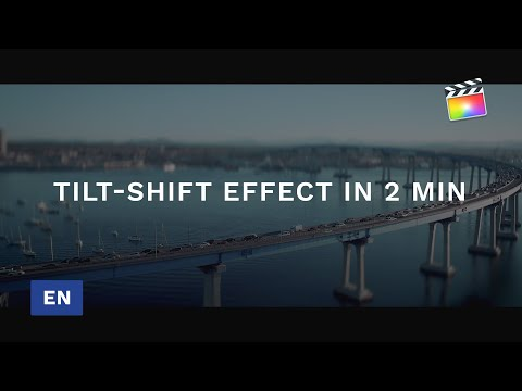 How To Create Tilt-shift In FCPX In Less Than 2 Minutes Using MFilmLook - MotionVFX