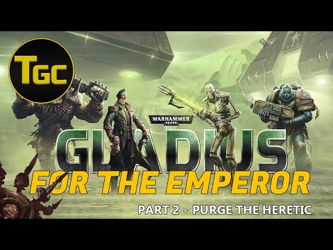 Warhammer 40K Gladius: For The Emperor | Part 2 - Purge the Heretic |