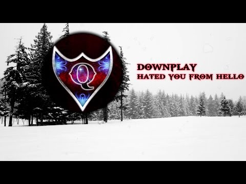Downplay -  Hated You From Hello [HD] (Lyrics)