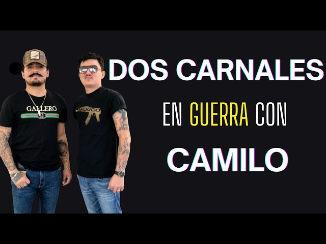 Dos Carnales compiten con Camilo -El Aviso Magazine 2021
