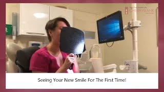 Seeing Your New Smile For The First Time!