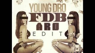 Young Dro & Calvin Harris - F.D.B. (Aro Edit) Mp3