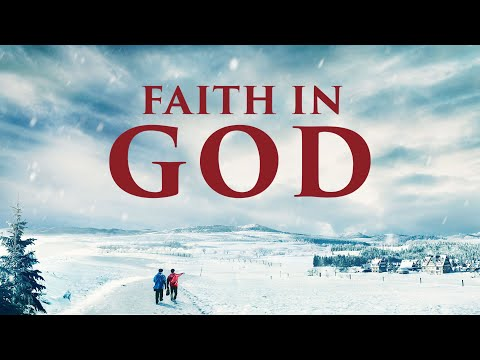 "Gospel Movie | What Is True Faith in God? | ""Faith in God"" 