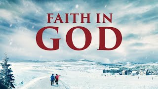 "What Is True Faith in God? | ""Faith in God"""
