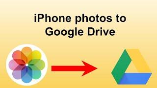 iPhone Photos to Google Drive