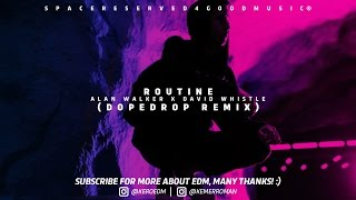 Routine Alan Walker ft David Whistle DOPEDROP Remix.mp3