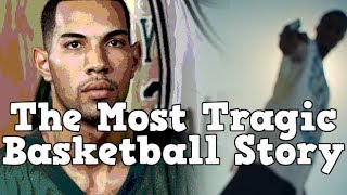 The Most Tragic Basketball Story You'll Ever Hear