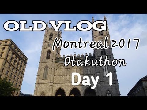 OLD VLOG: Montreal 2017 Day 1
