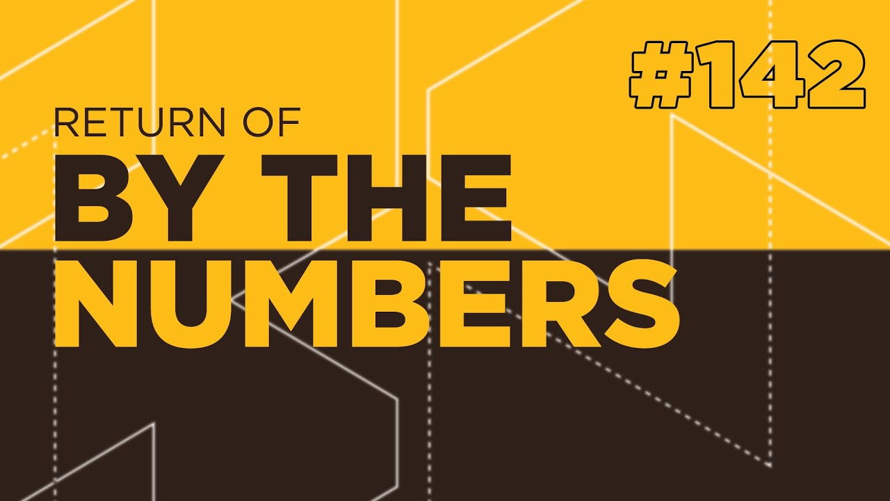 Return Of By The Numbers #142