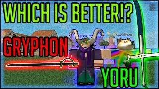YORU VS GRYPHON WHICH IS BETTER!? | STEVE'S ONE PIECE | ROBLOX |