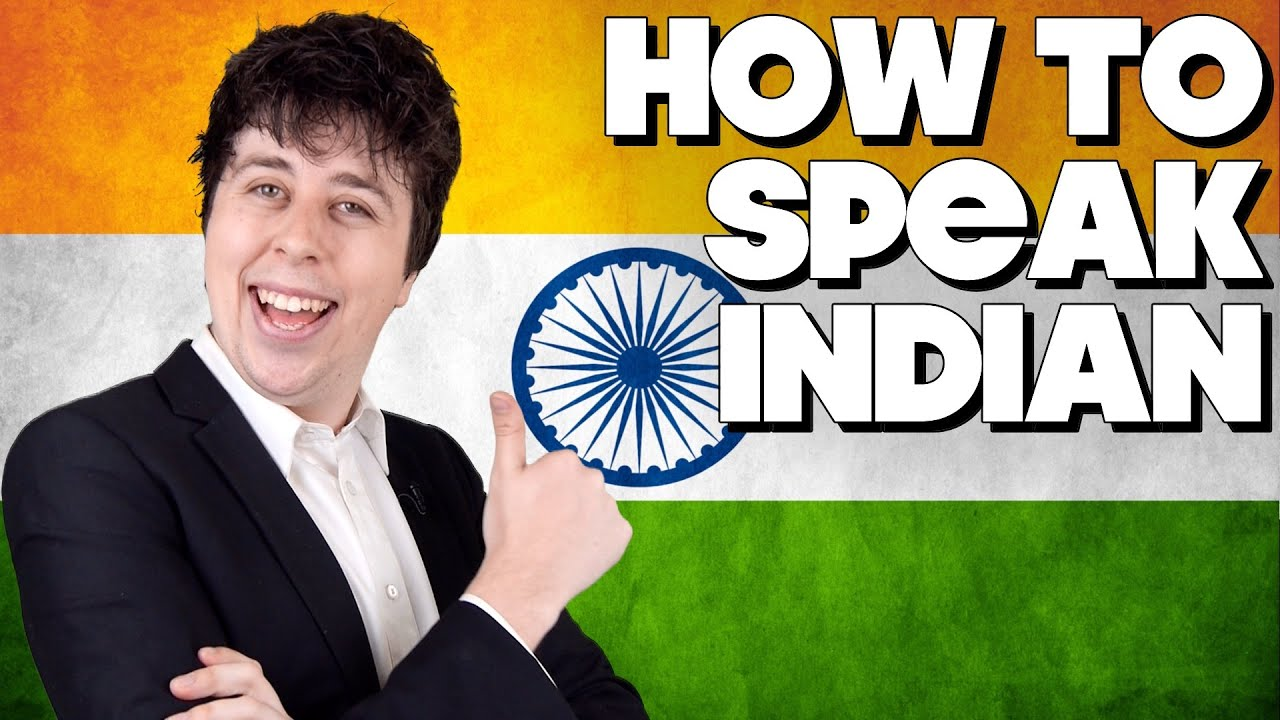 How To Speak Indian, Without Knowing How!