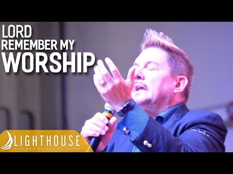 Pastor Dan Willis | Lord Remember My Worship