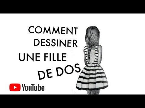 Comment Dessiner Une Fille De Dos Youtube