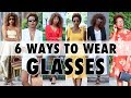HOW TO STYLE GLASSES |  THE STYLE TRICKS