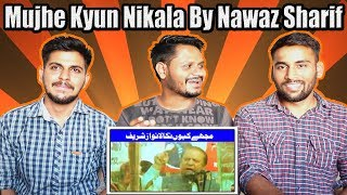 Indian Reaction On Mujhe Kyun Nikala By Nawaz Sharif | Song & Meme | Krishna Views