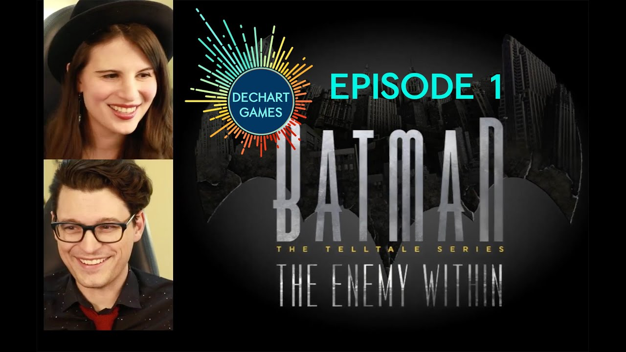 Ep #1 / Batman: The Enemy Within BEGINS with Bryan & Amelia / Dechart Games