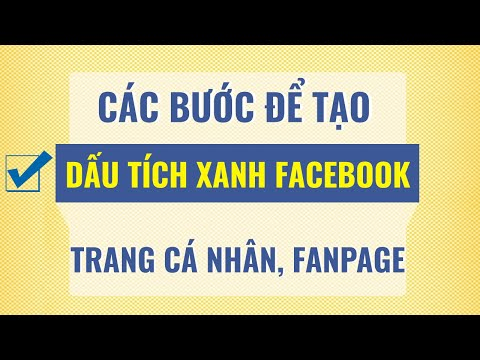 Tạo Dấu Tích Xanh Cho Facebook Cá Nhân, Fanpage, Chốt Hàng Chục Đơn Hàng