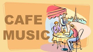 Cafe Music and Cafe Music Playlist: Best of Cafe Music 2019 and Cafe Music 2018