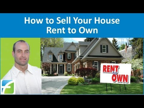 How to Sell Your House Rent to Own