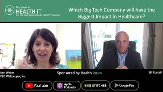 Which Big Tech Company will have the Biggest Impact in Healthcare?   This Week in Health IT