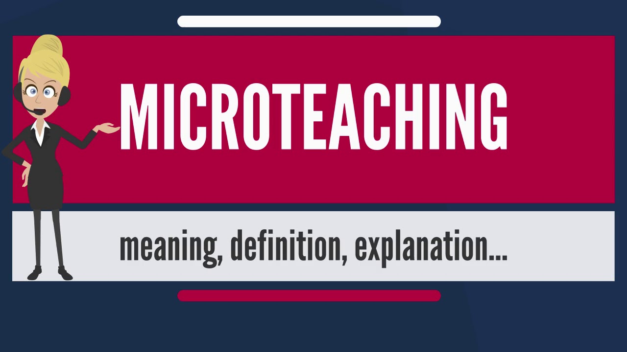 What is MICROTEACHING? What does MICROTEACHING mean? MICROTEACHING meaning  & explanation