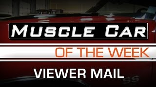 Muscle Car Of The Week Video Episode # 115: New Viewer Mail