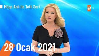 Müge Anlı ile Tatlı Sert 28 Ocak 2021 | Perşembe