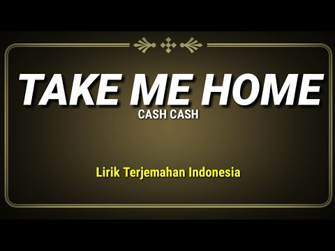 Cash Cash Take Me Home Lirik Terjemahan Indonesia Ft Bebe Rexha Youtube