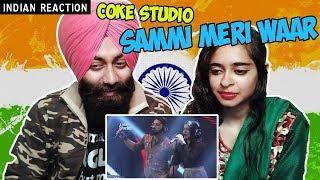 Indian Reaction on Sammi Meri Waar | Coke Studio | PunjabiReel TV