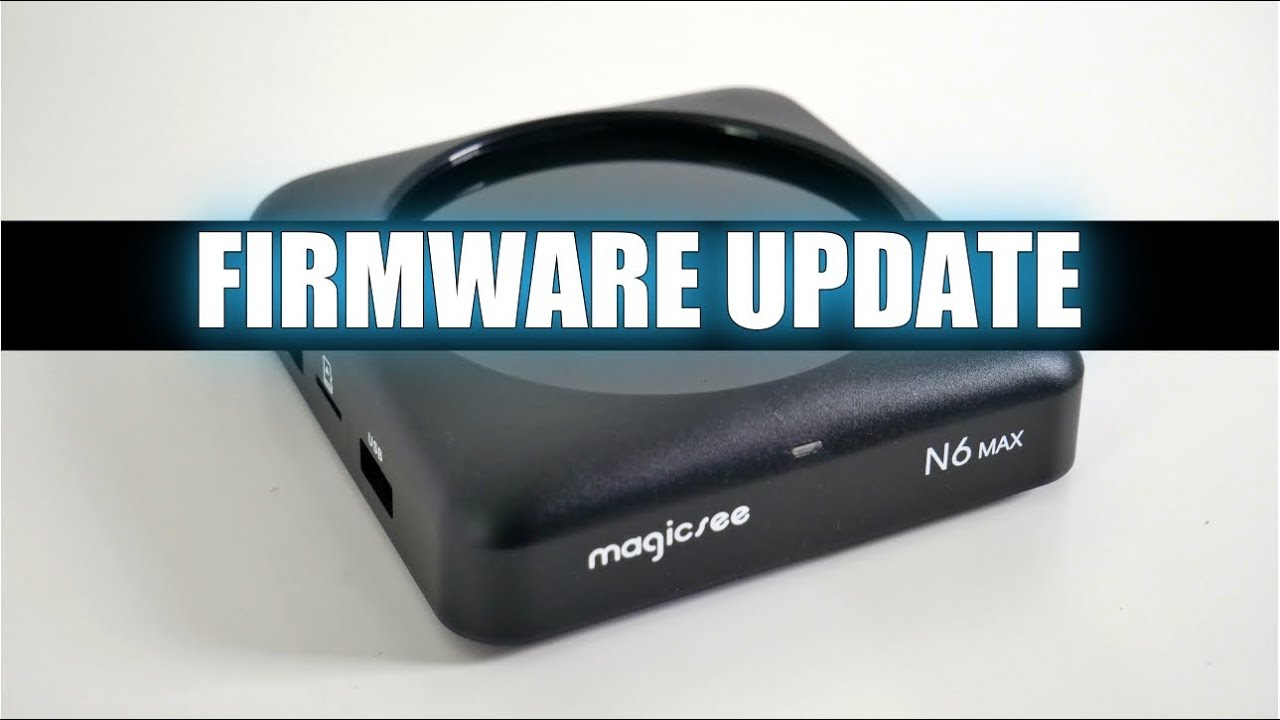 MAGICSEE N6 MAX FIRMWARE UPGRADE TUTORIAL - (FW:20190115)
