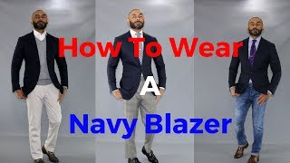 How To Wear A Navy Blazer/How To Style A Navy Blazer