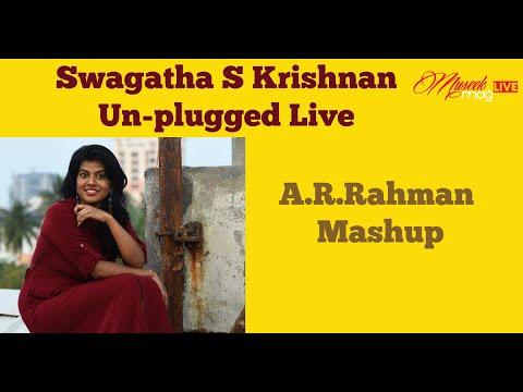 Swagatha S Krishnan-  Unplugged Live - A.R.Rahman Mashup.