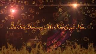 Dil teri deewangi mein kho gaya hai. (lyrics)