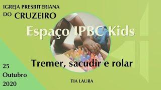 Espaço IPBC Kids - A IGREJA SOMOS EU E VOCÊ - TREMER, SACUDIR E ROLAR - #EP32