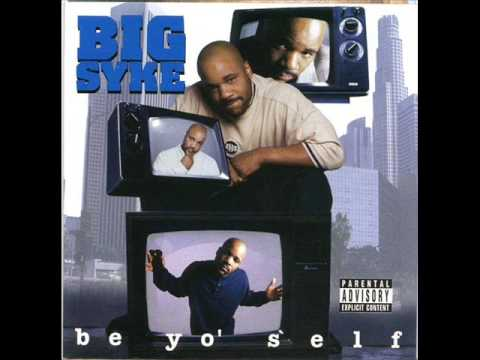 Big Syke - At Your Convenience - (10) Be Yo' Self
