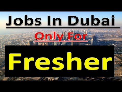 fresher jobs in dubai apply now free jobs apply online only 2019