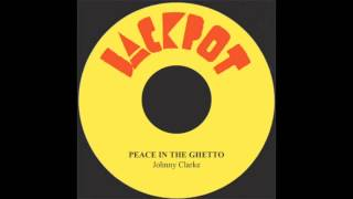 Peace In The Ghetto - Johnny Clarke