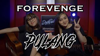 FOR REVENGE - PULANG (Cover by DwiTanty)