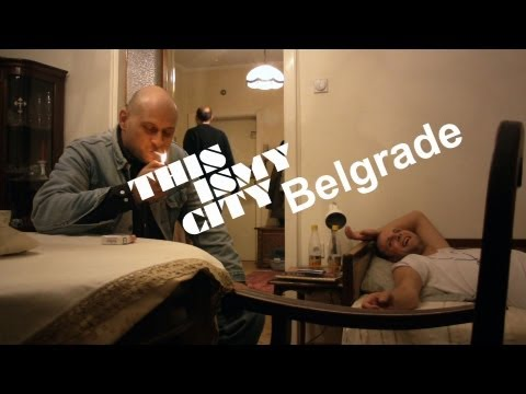 This Is My City - Episode 3 - Belgrade