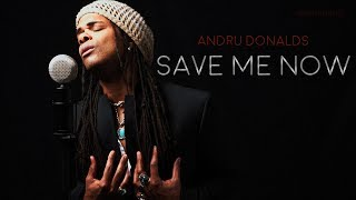 Watch Andru Donalds Save Me Now video